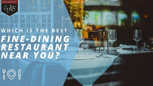 Which is the best fine-dining restaurant near you?