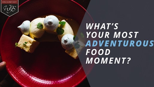 What's your most adventurous food moment?