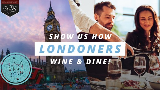 Show us how Londoners wine and dine!